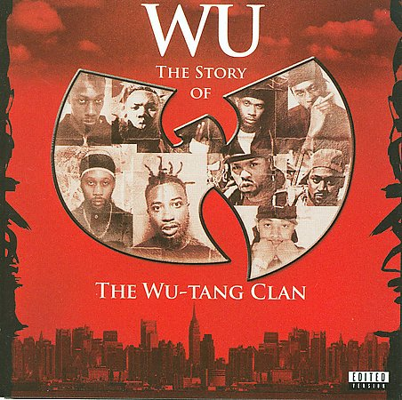 Wu-Tang Clan - The Story Of The Wu-Tang Clan